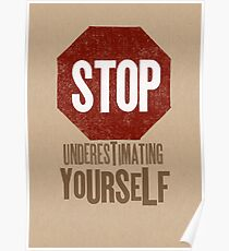 Stop Underestimating Yourself Poster