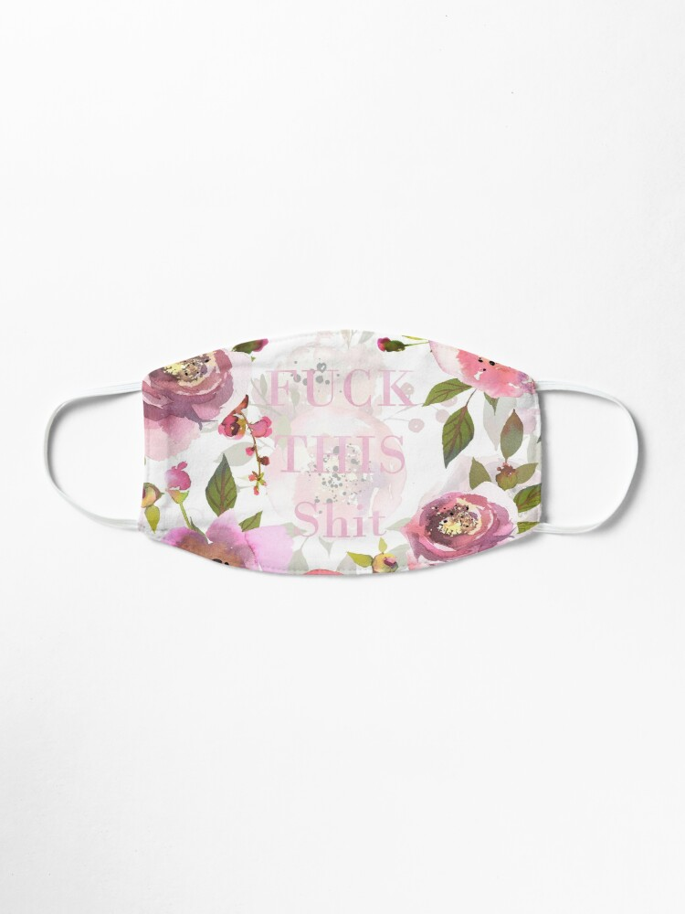 Alternate view of Fuck this shit - pink floral  Mask