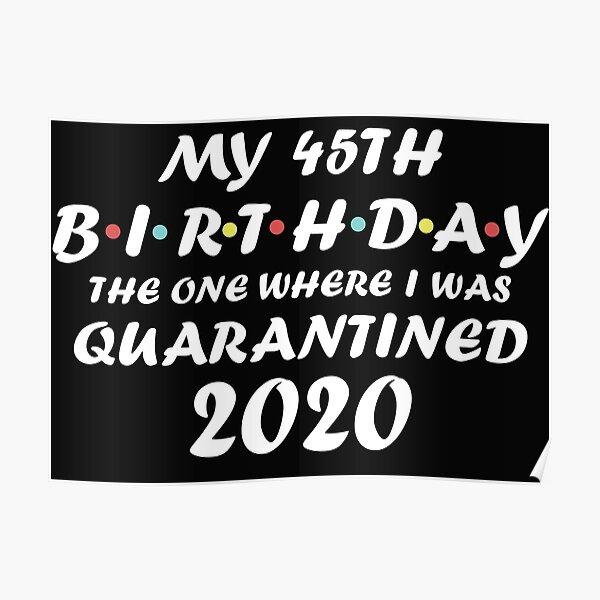 Mi cuarentena de cumpleaños número 45 Póster