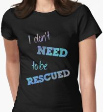 I Don't Need to Be Rescued (on dark) T-Shirt