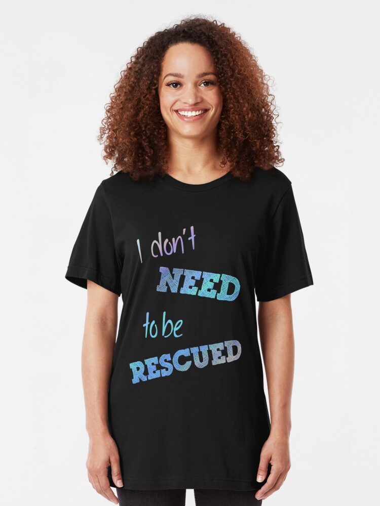 Alternate view of I Don't Need to Be Rescued (on dark) Slim Fit T-Shirt