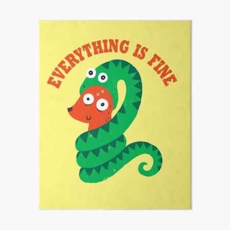 Everything Is Fine Art Board Print
