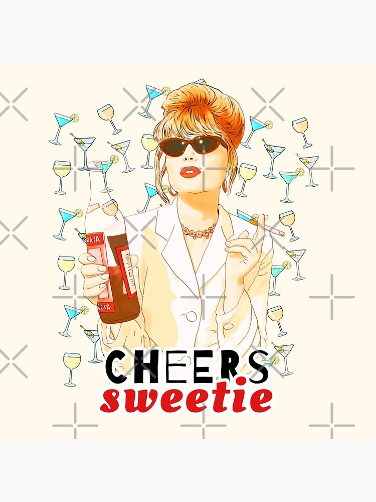 Cheers sweetie Patsy Stone absolutely fabulous  by MimieTrouvetou