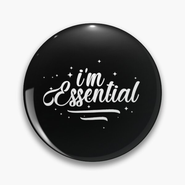 I'm Essential  Pin