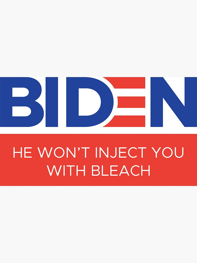 Joe Biden Anti Trump Anti-Trump Inject Disinfectant Bleach Injection  by jtrenshaw
