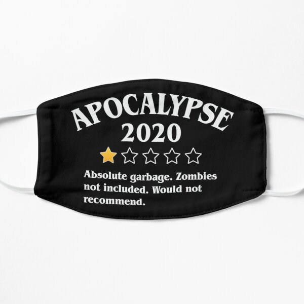 Apocalypse 2020 - One Star Rating Review - Zombies Not Included Funny Sarcasm Gift Flat Mask