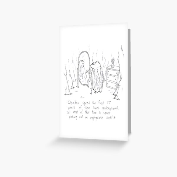 The Cicada: Nature's Fussiest Dresser Greeting Card