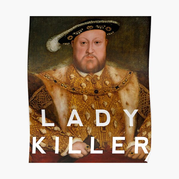 Henry the VIII - Lady Killer Poster