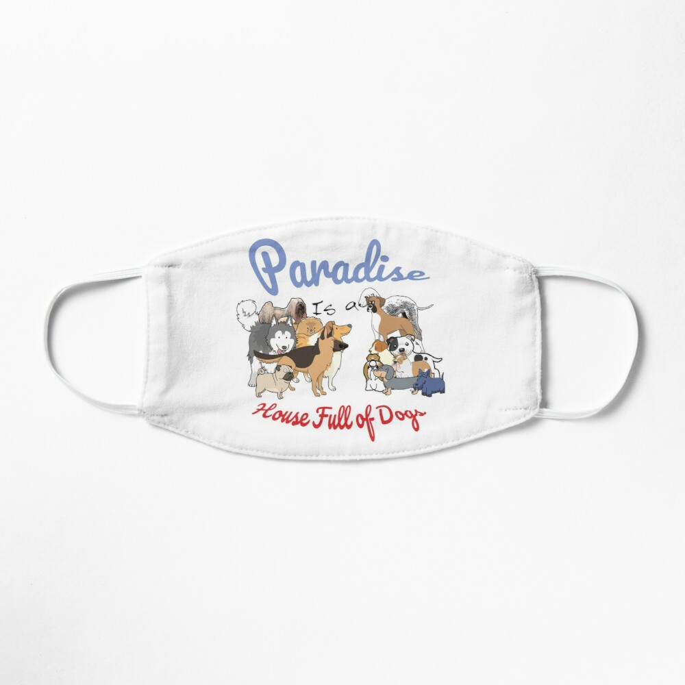 Paradise is a House full of Dogs Mask