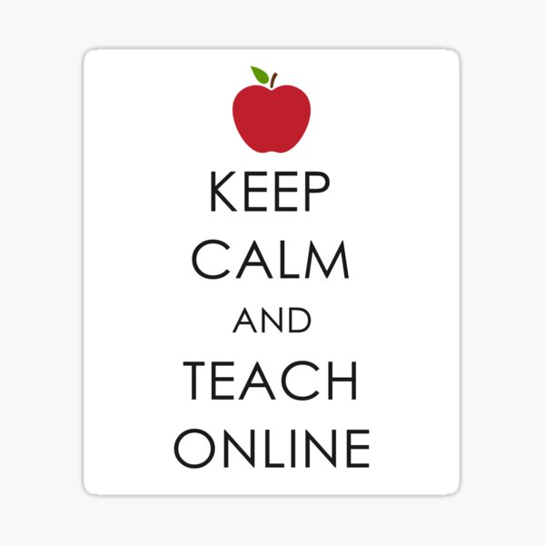 Keep Calm and Teach Online Inspirational Quote for Teachers Sticker