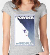 Pulver zu den Menschen Tailliertes Rundhals-Shirt