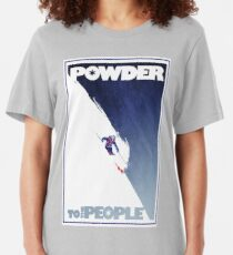 Powder to the People Slim Fit T-Shirt