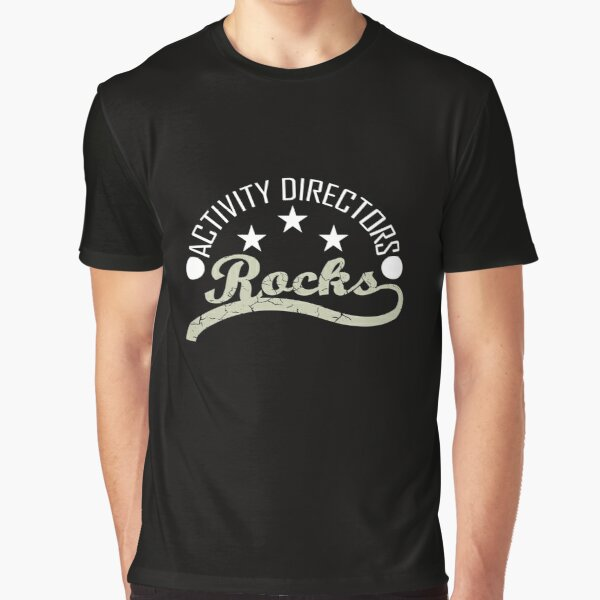 An Activity Director Rocks T-shirt. A cool design for activity Directors Graphic T-Shirt