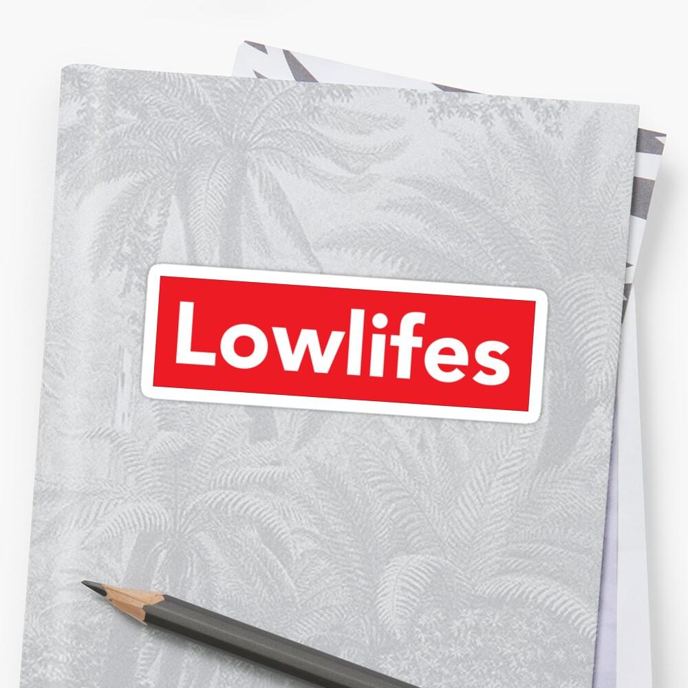 Lowlifes Sticker