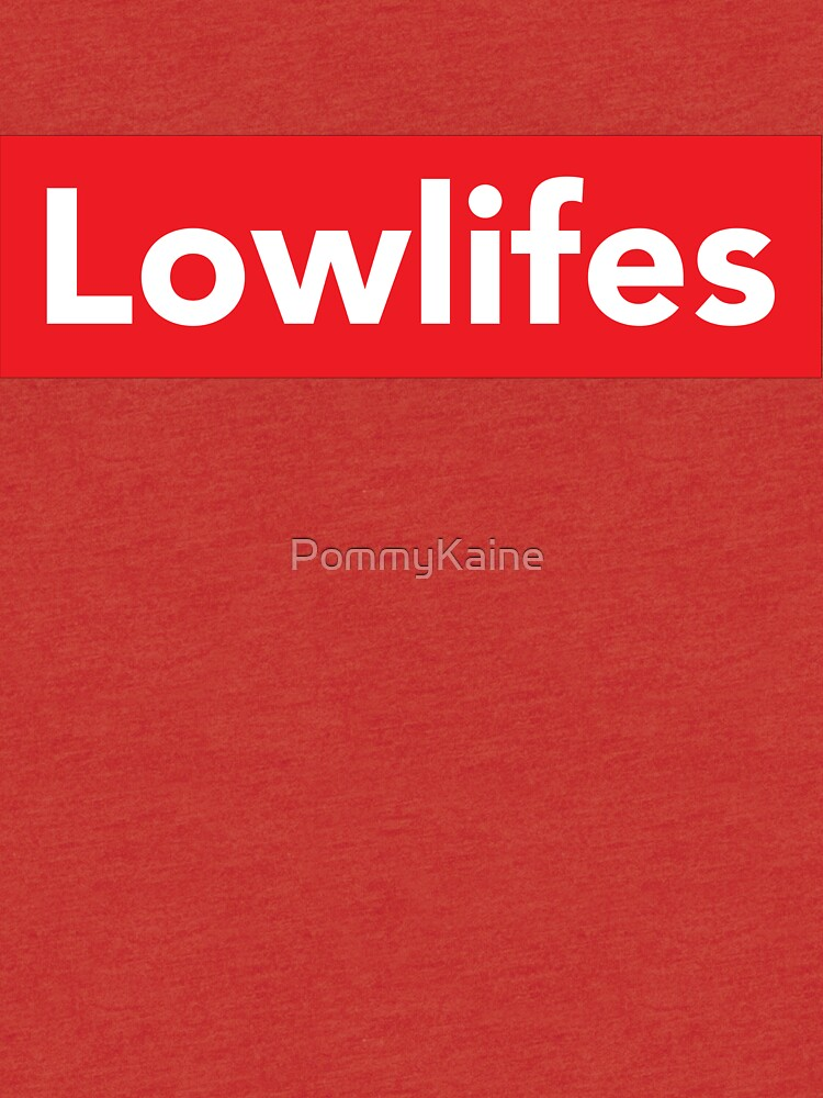 Lowlifes von PommyKaine