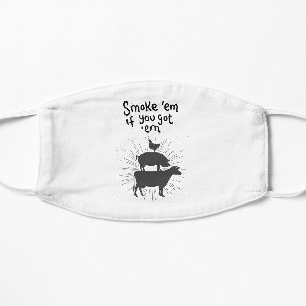 Smoke 'em If You Got 'em Mask