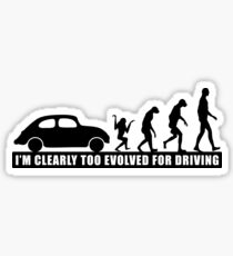 I'm Clearly Too Evolved For Driving Sticker