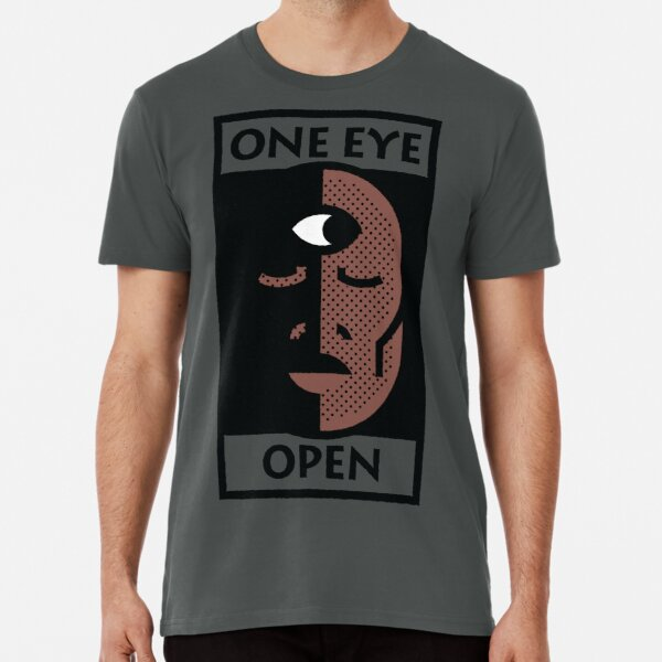 One Eye Open Premium T-Shirt