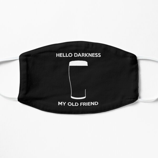 Hello Darkness My Old Friend - Draught Beer Flat Mask