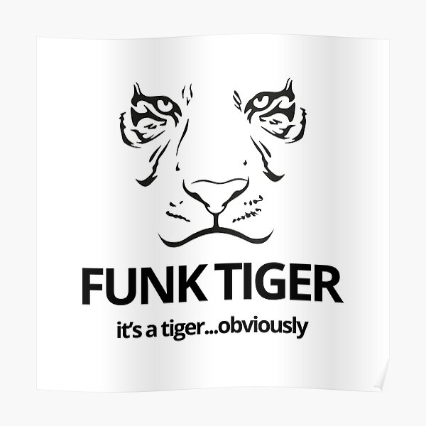Black Funk Tiger Face with Slogan Poster