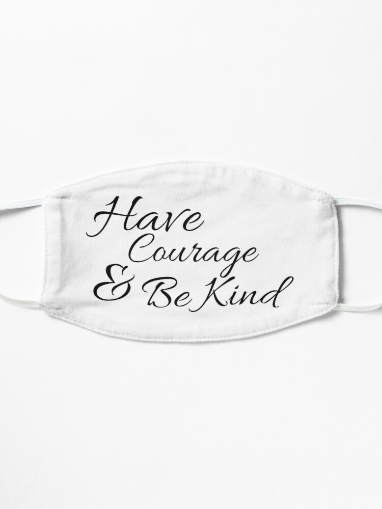 Alternate view of Have Courage and Be Kind Mask