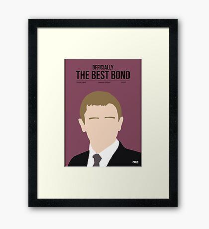 Officially the best bond - Craig! Framed Print