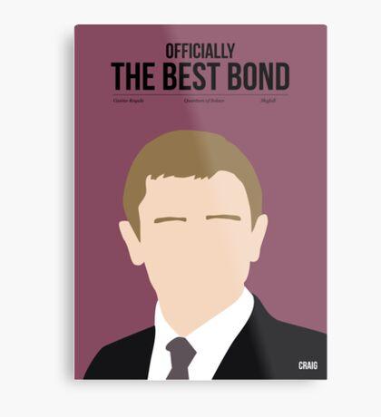 Officially the best bond - Craig! Metal Print