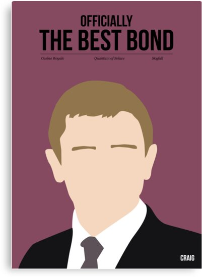 Officially the best bond - Craig! by Stephen Wildish