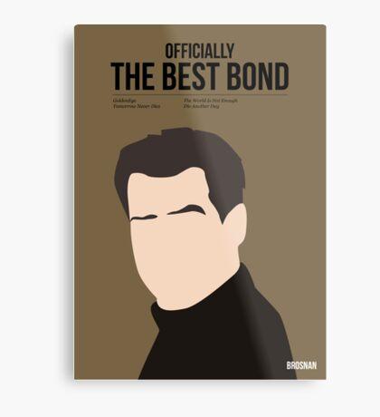 Officially the best bond - Brosnan! Metal Print