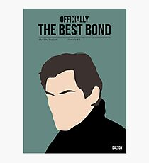 Officially the best bond - Dalton! Photographic Print