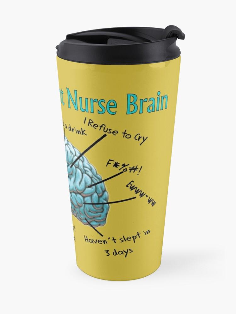 Alternate view of Nursing Student Humor Brain Travel Mug
