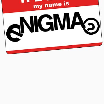 Hello My Name Is by EnigmaBand