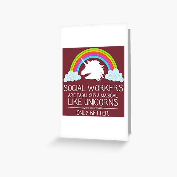 Social Worker Gifts - Social Workers are Like Unicorns Only Better Funny Gift Ideas for the Social Work Professionals Greeting Card