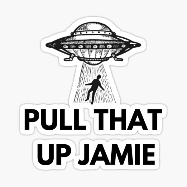 Joe Rogan Experience 'Pull that up Jamie' UFO Sticker