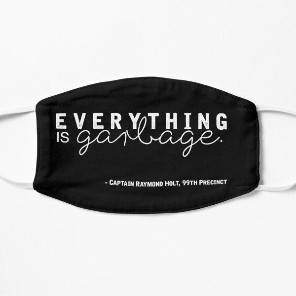 Everything is Garbage (White Writing Version) Flat Mask