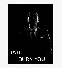 Moriarty Wants to Burn YOU Photographic Print