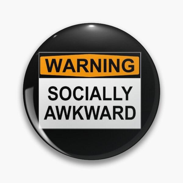WARNING: SOCIALLY AWKWARD Pin
