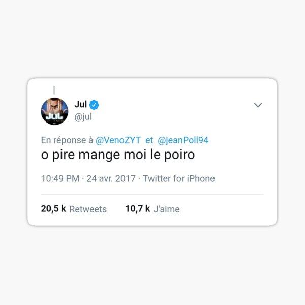 """""""o pire mange moi le poiro"""" Tweet Jul Sticker"""