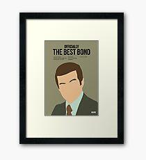Officially the best bond - Moore! Framed Print