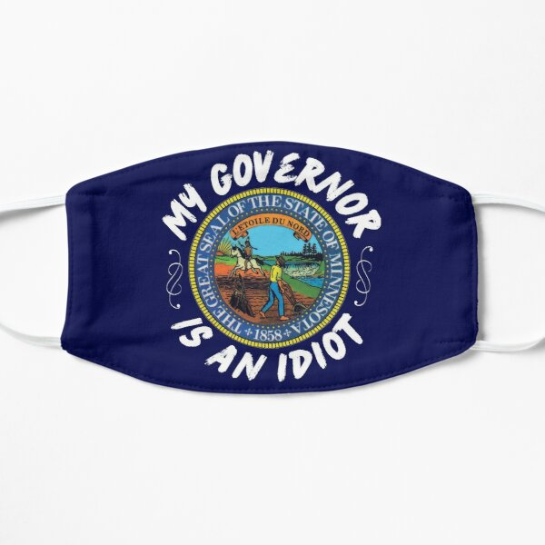 My Governor Is An Idiot Minnesota Politics Funny Gift Mask
