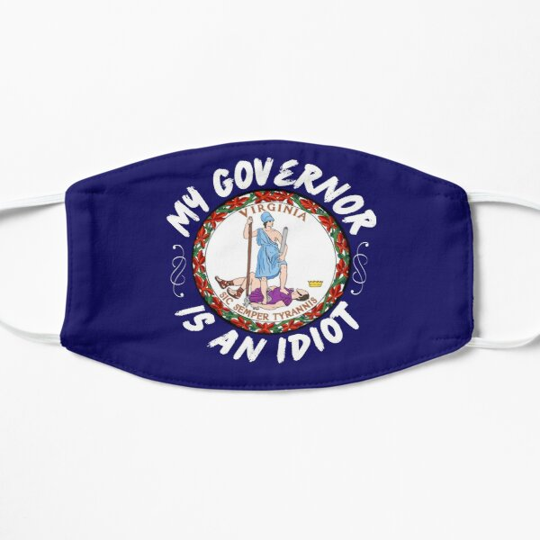 My Governor Is An Idiot Virginia Politics Funny Gift Mask