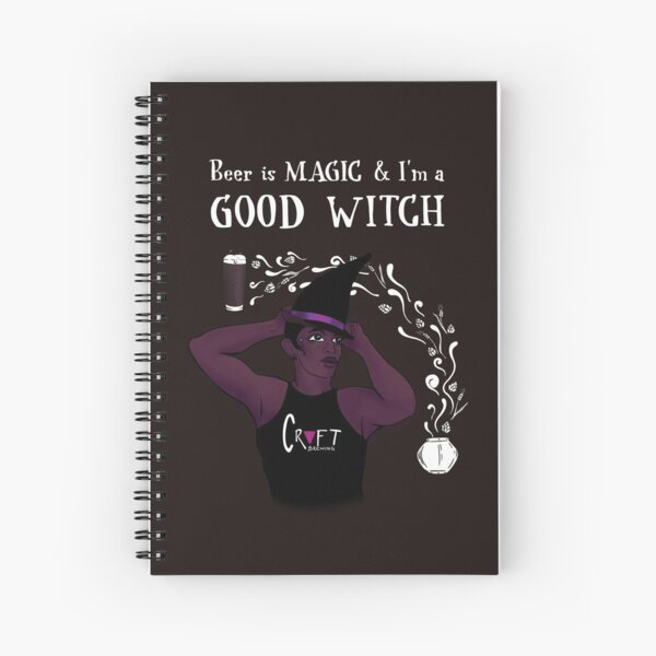 Beer is Magic & I'm a Good Witch Spiral Notebook