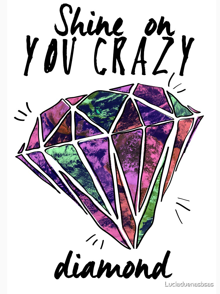 crazy diamond by Luciaduenasbsas