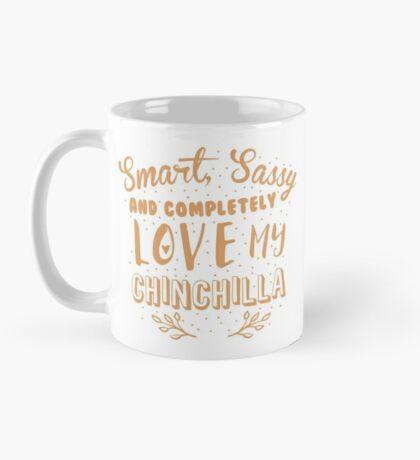 Smart, Sassy and completely love my Chinchilla Mug