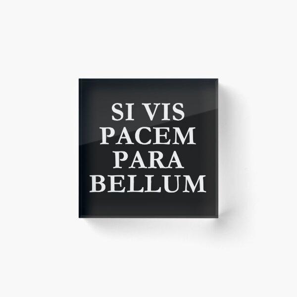 Si vis pacem para bellum Acrylic Block