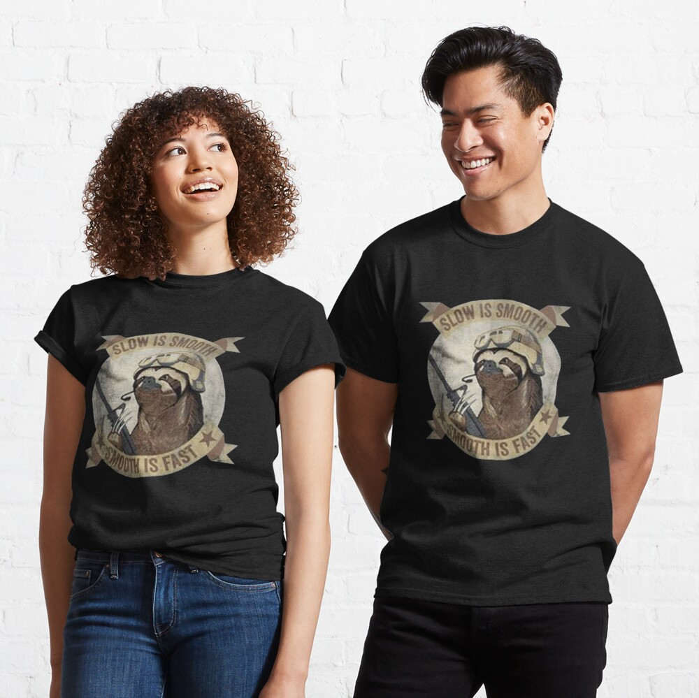Slow Is Smooth Smooth Is Fast Sloth Guns Classic T-Shirt