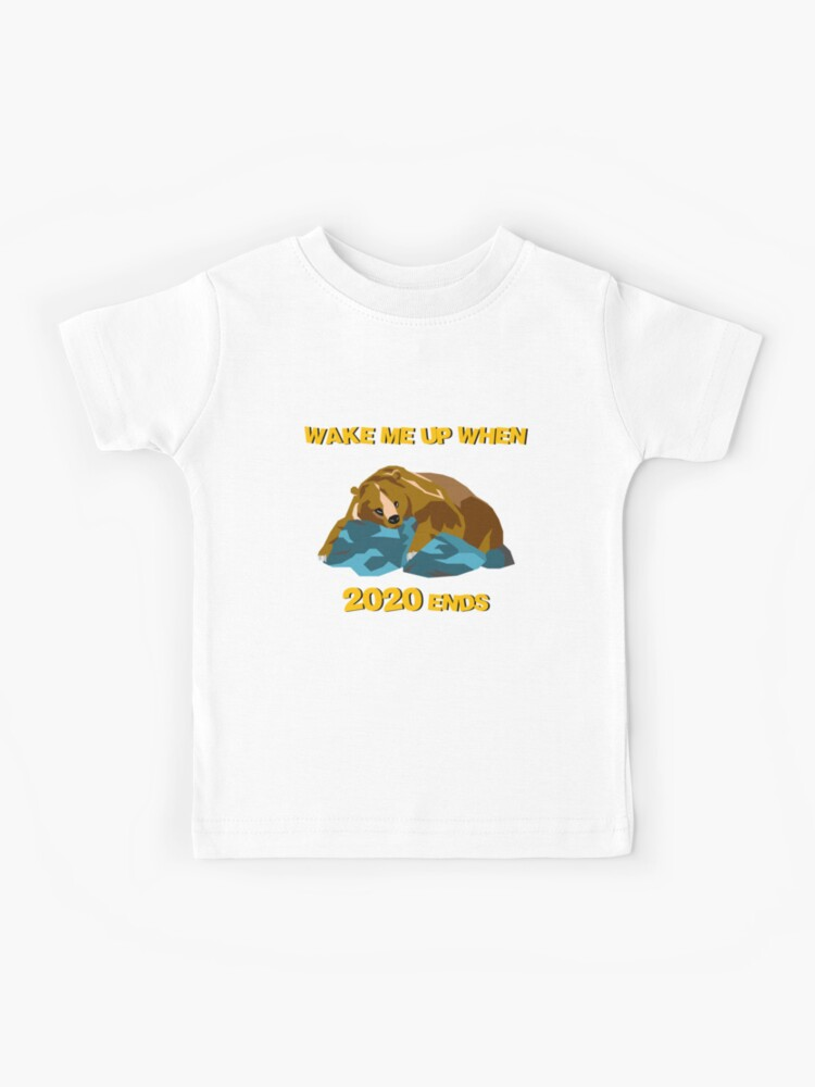 Details about  /Wake Me Up When 2020 Ends Kids T Shirt Funny Novelty Gift Unisex Retro Tee Top