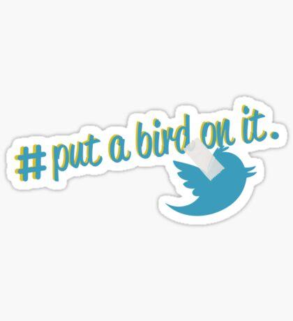 #PutABirdOnIt Sticker