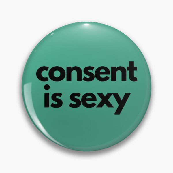 Consent is sexy Pin