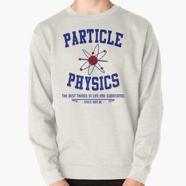 Particle Physics Pullover Sweatshirt